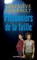 9782897580766 - Geneviève Guilbault: Prisonniers de la faille - Livre