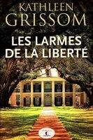 9782897582050 - Kathleen Grissom: Les larmes de la liberté - Livre