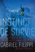 9782897582104 - Gabriel Filippi, Brett Popplewell: Instinct de survie :  Tromper le destin sur les plus hauts sommet: Tromper le destin sur les plus hauts sommets du monde - Livre