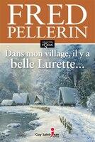 9782897582135 - Fred Pellerin: Dans mon village, il y a belle lurette Focus - Livre