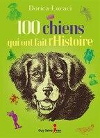 9782897582173 - Dorica Lucaci: 100 chiens qui ont fait l'histoire - Livre