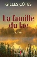 9782897582555 - Gilles Côtes: La famille du lac, tome 1 - Livre