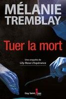9782897582869 - Mélanie Tremblay: Tuer la mort - Livre