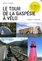 TOUR DE LA GASPESIE A VELO -LE - François Bouchard