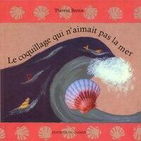 Coquillage qui n'aimait pas la mer (Le)
