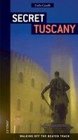 Secret Tuscany - Carlo Caselli