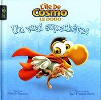 L'île de Cosmo le dodo 07 Un vrai super héros - Joannie Beaudet