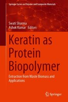 Keratin As A Protein Biopolymer: Extraction From Waste Biomass And Applications