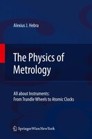 The Physics of Metrology: All about Instruments: From Trundle Wheels to Atomic Clocks