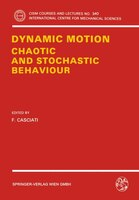 Dynamic Motion:  Chaotic And Stochastic Behaviour: Chaotic and Stochastic Behaviour
