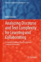 Analyzing Discourse and Text Complexity for Learning and Collaborating: A Cognitive Approach Based on Natural Language Processing