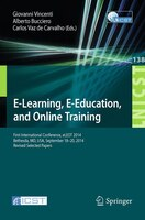 E-Learning, E-Education, and Online Training: First International Conference, eLEOT 2014, Bethesda, MD, USA, September 18-20, 2014