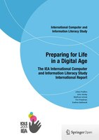 Preparing for Life in a Digital Age: The IEA International Computer and Information Literacy Study International Report
