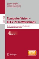 Computer Vision - ECCV 2014 Workshops: Zurich, Switzerland, September 6-7 and 12, 2014, Proceedings, Part IV