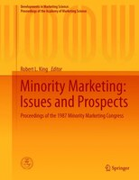 Minority Marketing:  Issues and Prospects, Special Conference Series, Vol  III: Proceedings of the 1987 Minority Marketing Congres