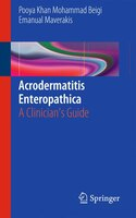 Acrodermatitis Enteropathica: A Clinician's Guide