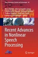 Recent Advances In Nonlinear Speech Processing