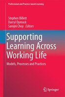 Supporting Learning Across Working Life: Models, Processes And Practices