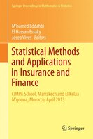 Statistical Methods And Applications In Insurance And Finance: Cimpa School, Marrakech And Kelaat M'gouna, Morocco, April
