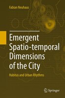 Emergent Spatio-temporal Dimensions Of The City: Habitus And Urban Rhythms