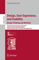 Design, User Experience, And Usability:  Design Thinking And Methods: 5th International Conference, Duxu 2016, Held As Part Of Hci