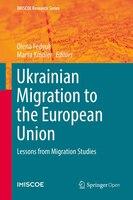 Ukrainian Migration To The European Union: Lessons From Migration Studies