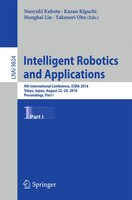 Intelligent Robotics And Applications: 9th International Conference, Icira 2016, Tokyo, Japan, August 22-24, 2016, Proceedings, Pa