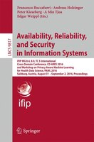 Availability, Reliability, And Security In Information Systems: Ifip Wg 8.4, 8.9, Tc 5 International Cross-domain Conference, Cd-a