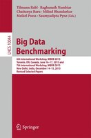 Big Data Benchmarking: 6th International Workshop, Wbdb 2015, Toronto, On, Canada, June 16-17, 2015 And 7th International