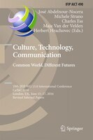 Culture, Technology, Communication. Common World, Different Futures: 10th Ifip Wg 13.8 International Conference, Catac 2016, Londo