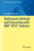 Multivariate Methods And Forecasting With Ibm(r) Spss(r) Statistics