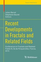 Recent Developments In Fractals And Related Fields: Conference On Fractals And Related Fields Iii, Ele De Porquerolles, France, 20
