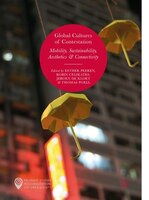 Global Cultures Of Contestation: Mobility, Sustainability, Aesthetics & Connectivity