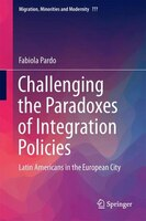 Challenging The Paradoxes Of Integration Policies: Latin Americans In The European City