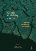 Gender And Mobility In Africa: Borders, Bodies And Boundaries
