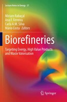 Biorefineries: Targeting Energy- High Value Products And Waste Valorisation