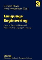Language Engineering: Essays in Theory and Practice of Applied Natural Language Computing