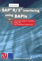 SAP(r) R/3(r) Interfacing using BAPIs: A practical guide to working within the SAP(r) Business Framework