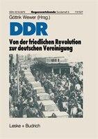 Ddr - Von Der Friedlichen Revolution Zur Deutschen Vereinigung