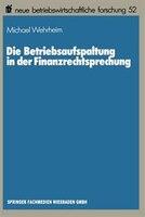 Die Betriebsaufspaltung in der Finanzrechtsprechung