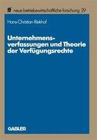 Unternehmensverfassungen und Theorie der Verfügungsrechte: Methodische Probleme, theoretische Perspektiven und exemplarische