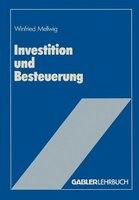 Investition und Besteuerung: Ein Lehrbuch zum Einfluß der Steuern auf die Investitionsentscheidung