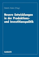 Neuere Entwicklungen in der Produktions- und Investitionspolitik: Herbert Jacob zum 60. Geburtstag