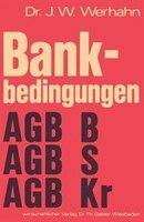 Bankbedingungen: Allgemeine Geschäftsbedingungen Private Banken (AGB B) Allgemeine Geschäftsbedingungen Sparkassen (