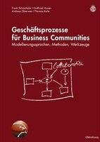 Geschäftsprozesse für Business Communities - Frank Schönthaler, Gottfried Vossen, Andreas Oberweis