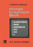 Informatik für technische Berufe: Ein Lehr- und Arbeitsbuch zur programmierbaren Mikroelektronik