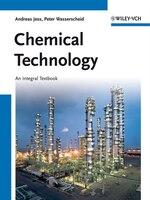 Chemical Technology: An Integral Textbook