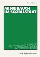 Missbrauch im Sozialstaat: Eine Analyse des Missbrauchsarguments im politischen Diskurs