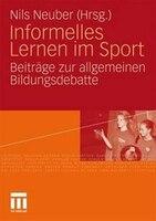 Informelles Lernen Im Sport: Beiträge Zur Allgemeinen Bildungsdebatte