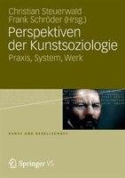 Perspektiven der Kunstsoziologie: Praxis, System, Werk